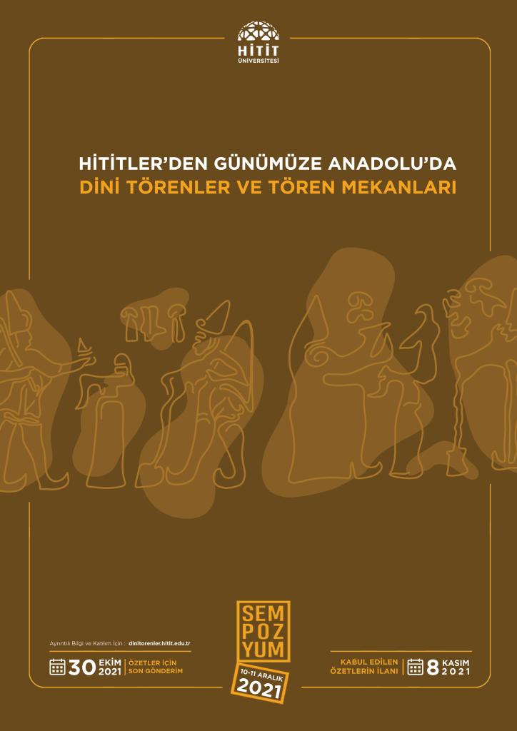 Hititler'den Günümüze Anadolu'da Dini Törenler ve Tören Mekanları Sempozyumu