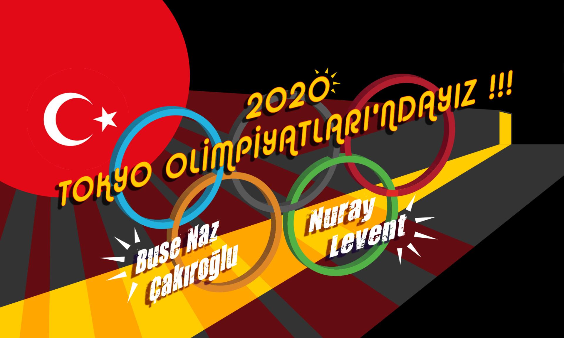 2020 Tokyo Olimpiyatları'nda Kalbimiz Öğrencimiz Nuray Levent'le